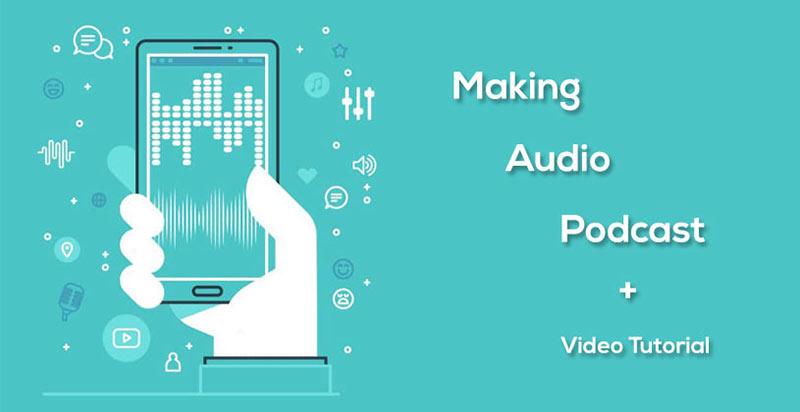 آموزش ساخت پادکست یا کتاب صوتی