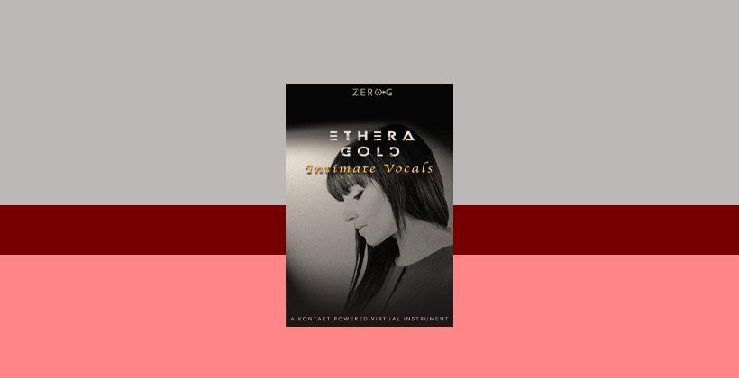 دانلود وی اس تی تحت کانتکت ZeroG ETHERA Gold Intimate Vocals