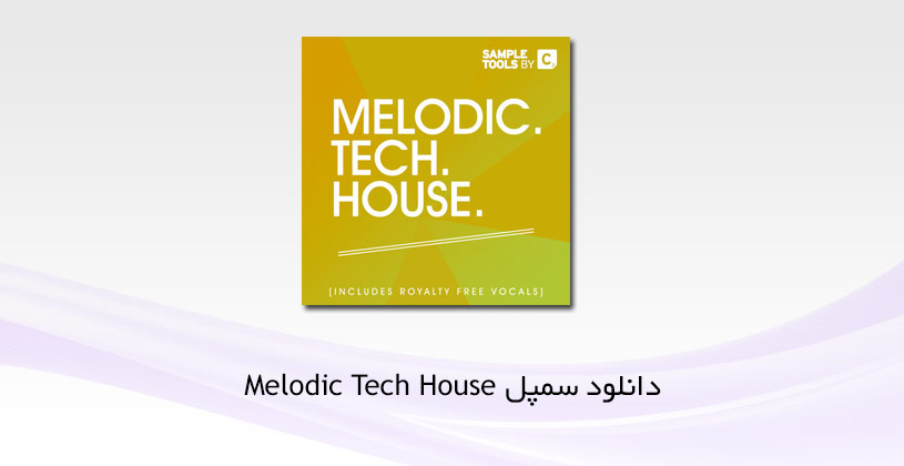 Photo of دانلود سمپل Melodic Tech House